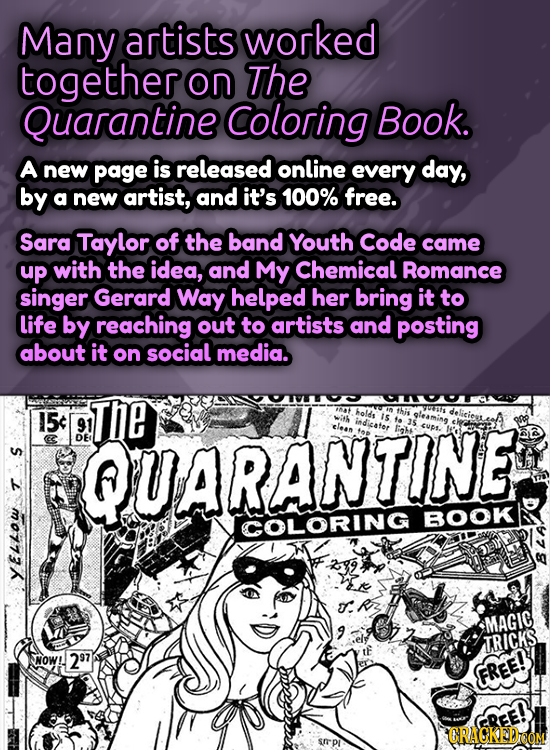 Many artists worked together on The Quarantine Coloring Book. A new page is released online every day, by a new artist, and it's 100% free. Sara Taylo