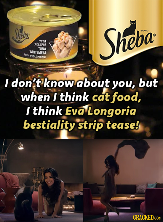 Sheba: Sheba: BRAND ITR ACLUF TUNA WHITEMEAT WITH WHOLE PRAWNS I don't know about you, but when I think cat food, I think Eva Longoria bestiality stri