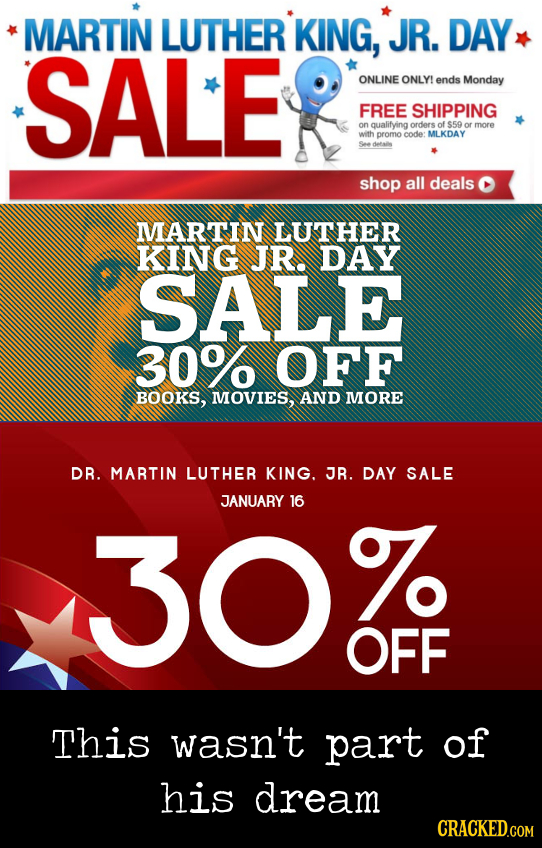 MARTIN LUTHER KING, JR. DAY SALE ONLINE ONLY! ends Monday FREE SHIPPING an qualifying orders of $59 or more ath promocode MLKDAY See shop all deals MA