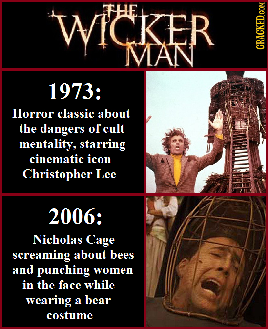 WICKER FHE MVAN CRACKED.COM 1973: Horror classic about the dangers of cult mentality, starring cinematic icon Christopher Lee 2006: Nicholas Cage scre