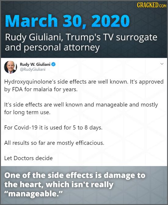 CRACKED COM March 30, 2020 Rudy Giuliani, Trump's TV surrogate and personal attorney Rudy W. Giuliani @RudyGiuliani Hydroxyquinolone's side effects ar
