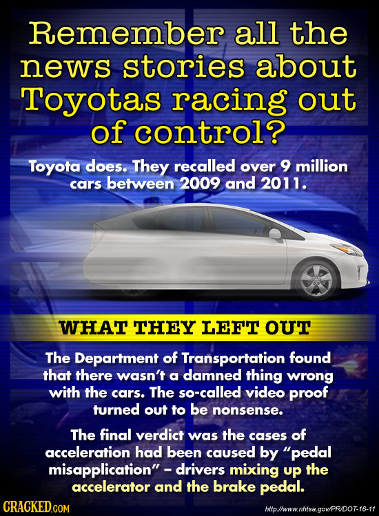 Remember all the news stories about Toyotas racing out of control? Toyota does. They recalled over 9 million cars between 2009 and 2011. WHAT THEY LEF