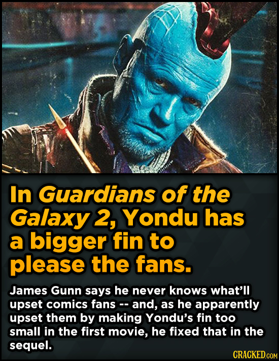 Unpredictably Weird Decisions That Gave Us Major Movie Moments - In Guardians of the Galaxy 2, Yondu has a bigger fin to please the fans.