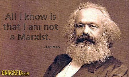 All know is that I am not a Marxist. -Karl Marx CRACKED CO COM