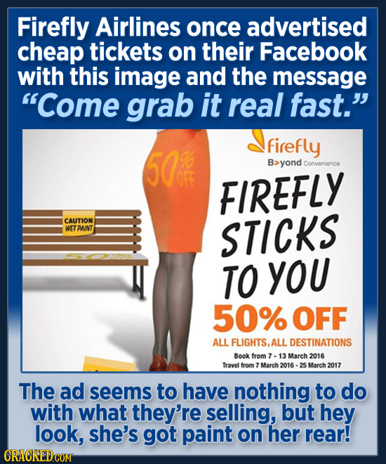 Firefly Airlines once advertised cheap tickets on their Facebook with this image and the message Come grab it real fast. 50 Firefly 9o B: yond Conve