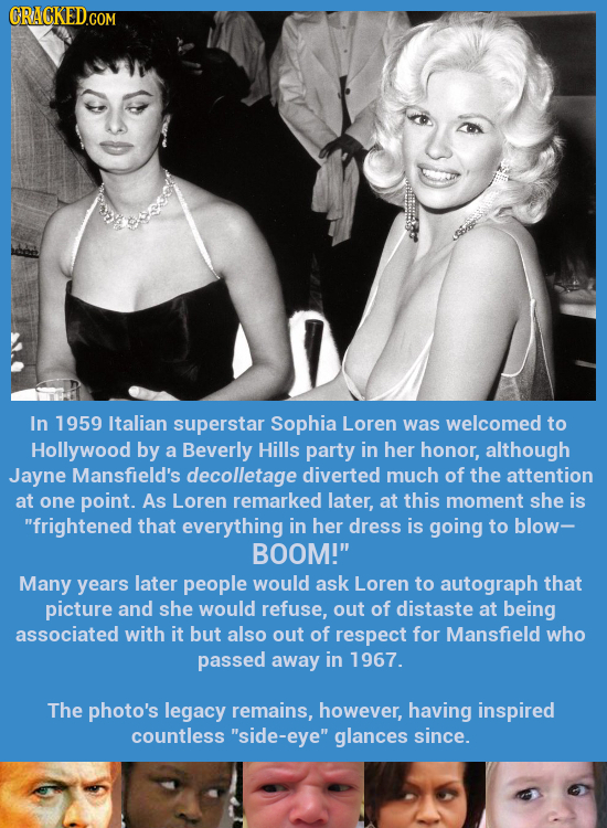 CRACKEDCOR In 1959 Italian superstar Sophia Loren was welcomed to Hollywood by a Beverly Hills party in her honor, although Jayne Mansfield's decollet
