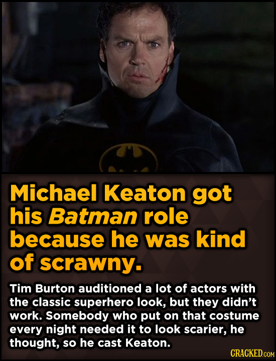 Unpredictably Weird Decisions That Gave Us Major Movie Moments - Michael Keaton got his Batman role because he was kind of scrawny.
