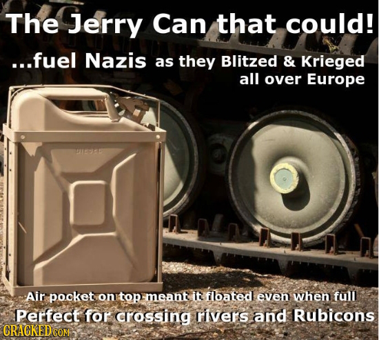 The Jerry Can that could! ...fuel Nazis as they Blitzed & Krieged all over Europe 110400 Air pocket on top meant it floated even when full Perfect for