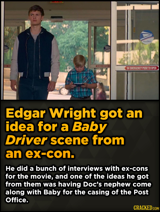 Unpredictably Weird Decisions That Gave Us Major Movie Moments - Edgar Wright got an idea for a Baby Driver scene from an ex-con.