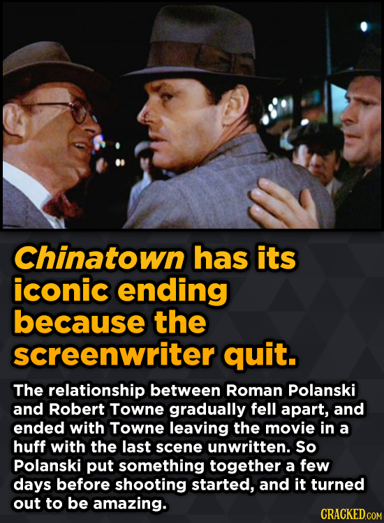 Unpredictably Weird Decisions That Gave Us Major Movie Moments - Chinatown has its iconic ending because the screenwriter quit.