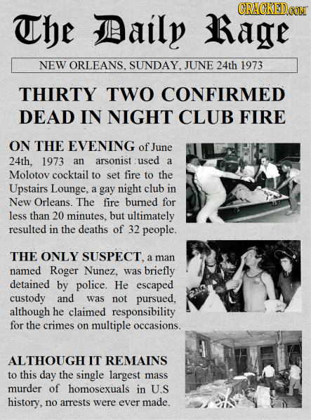 CRACKEDCON The Daily Rage NEW ORLEANS. SUNDAY. JUNE 24th 1973 THIRTY TWO CONFIRMED DEAD IN NIGHT CLUB FIRE ON THE EVENING of June 24th. 1973 an arsoni