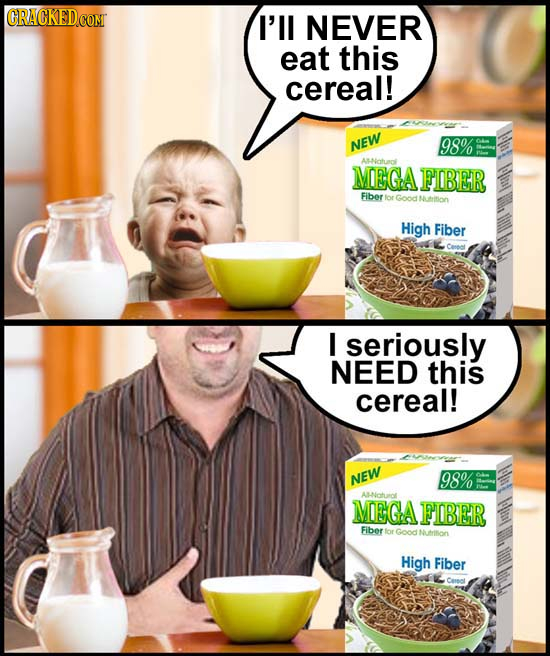 I'll NEVER eat this cereal! NEW 98% ANatuan MEGA FIBER Fiber lor Good Nition High Fiber I seriously NEED this cereal! NEW 98% AB-Naturc MEGA FIBER Fib