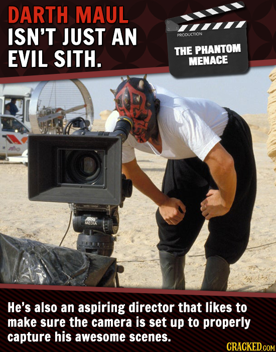 DARTH MAUL ISN'T JUST AN PRODLICTION EVIL SITH. THE PHANTOM MENACE MLEDIA He's also an aspiring director that likes to make sure the camera is set up