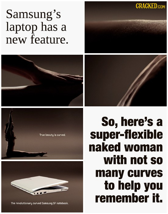 Samsung's laptop has a new feature. So, here's a super-flexible True beauty is curved. naked woman with not SO many curves to help you remember it. Th