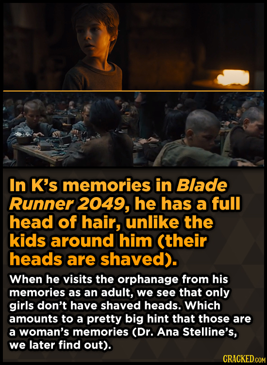 In K's memories in Blade Runner 2049, he has a full head of hair, unlike the kids around him (their heads are shaved). When he visits the orphanage fr