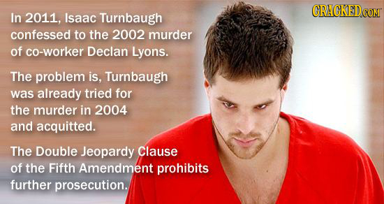 In 2011, Isaac Turnbaugh confessed to the 2002 murder of co-worker Declan Lyons. The problem is, Turnbaugh was already tried for the murder in 2004 an