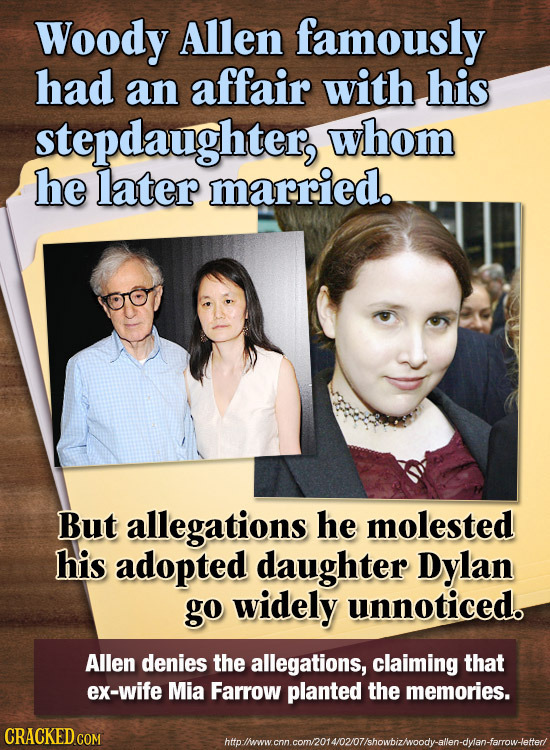 Woody Allen famously had an affair with his stepdaughter, whom he later married. But allegations he molested his adopted daughter Dylan go widely unno