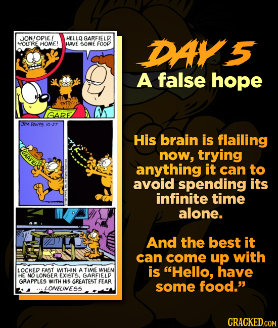 JON!ODIE! HELLO BARFIELE 4OU'RE HOME! HAVE SOME FOOD DAS A false hope GARE PM DAV95 10-27 His brain is flailing GARFIEL now, trying anything it can to