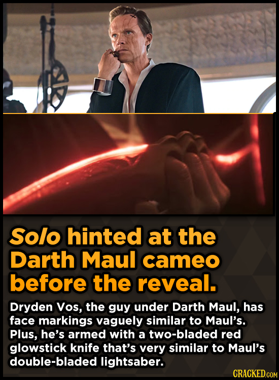 Solo hinted at the Darth Maul cameo before the reveal. Dryden Vos, the guy under Darth Maul, has face markings vaguely similar to Maul's. Plus, he's a