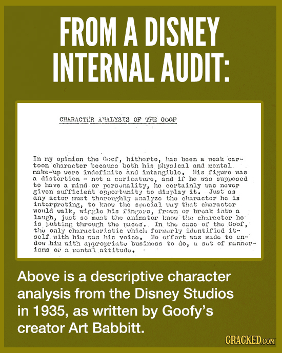 FROM A DISNEY INTERNAL AUDIT: CHARACTI'R AMALXSIS OF iE GOOF In my opiinion tho Gocf, hithorto, as bcen a veak car- toon charactr tecauce both his pny