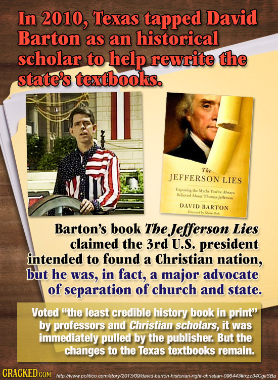 In 2010, Texas tapped David Barton as an historical scholar to help rewrite the state's textbooks. The JEFFERSON LIES Exposing the Msthe You Awats Bel