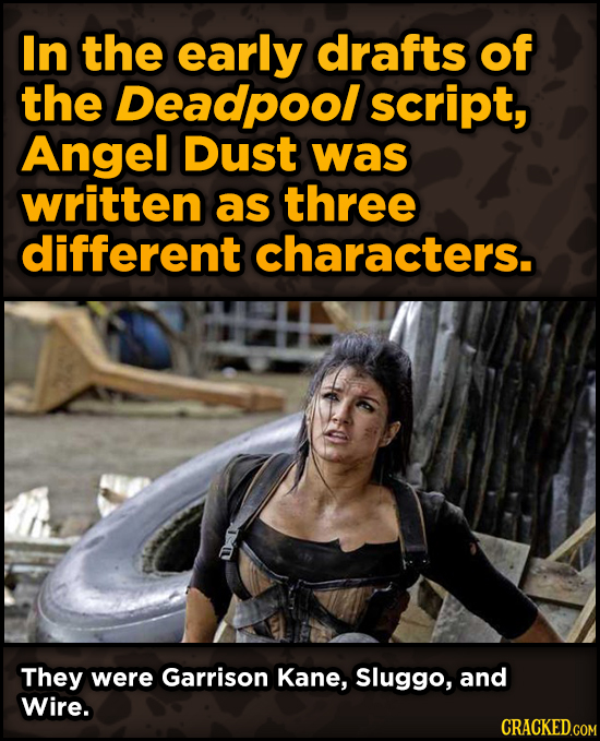 Super-Weird Early Versions Of Famous Characters - In the early drafts of the Deadpool script, Angel Dust was written as three different characters.