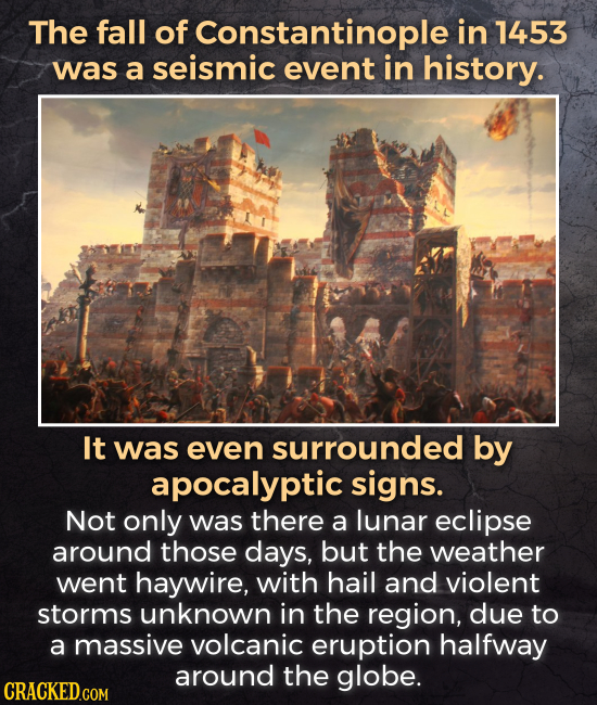 The fall of Constantinople in 1453 was a seismic event in history. It was even surrounded by apocalyptic signs. Not only was there a lunar eclipse aro