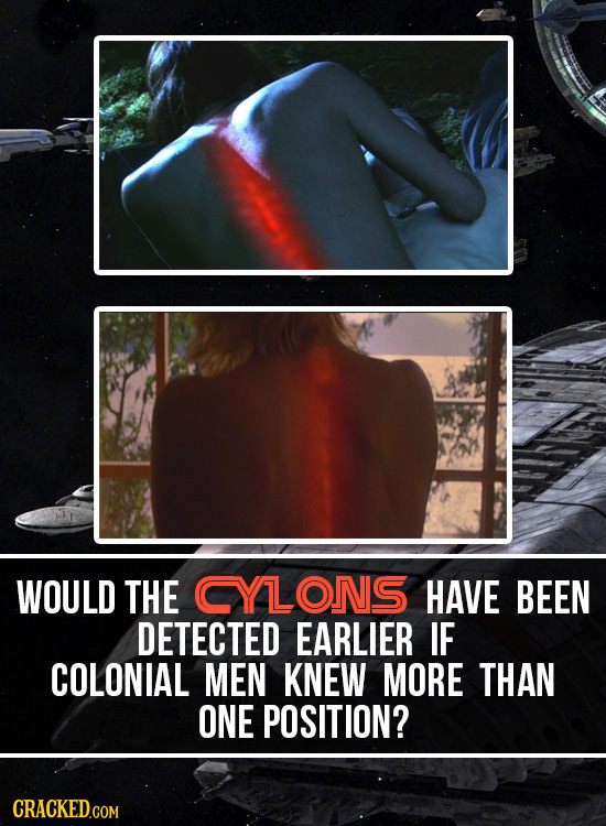 WOULD THE CYLONIS HAVE BEEN DETECTED EARLIER IF COLONIAL MEN KNEW MORE THAN ONE POSITION?