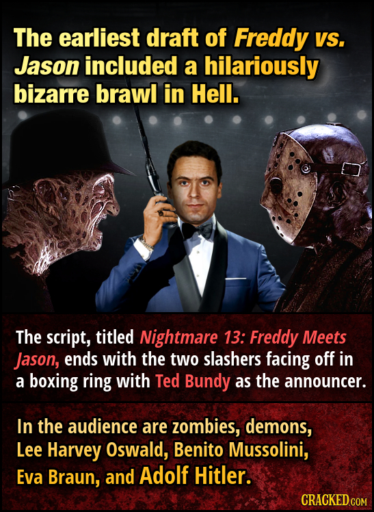 The earliest draft of Freddy VS, Jason included a hilariously bizarre brawl in Hell. The script, titled Nightmare 13: Freddy Meets Jason, ends with th
