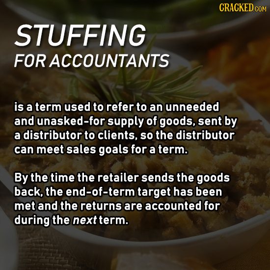 CRACKEDC COM STUFFING FOR ACCOUNTANTS is a term used to refer to an unneeded and unasked-for supply of goods, sent by a distributor to clients, so the