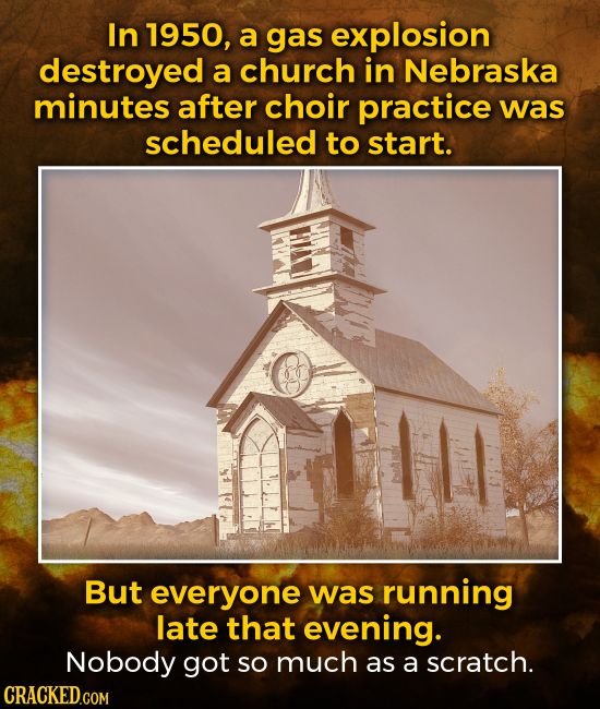 In 1950, a gas explosion destroyed a church in Nebraska minutes after choir practice was scheduled to start. But everyone was running late that evenin