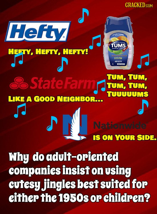 Hefty TUMS HEETY, HEFTY, HEFTY! ANTACO Aroo eht 9TSO 4a8M m4 State Farmr TUM, TUM, TUM, TUM, TUUUUUMS LIKE A GOOD NEIGHBOR... Nationwide IS ON YOUR SI
