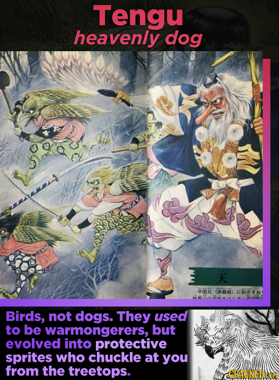 Tengu heavenly dog 4 M KIE Birds, not dogs. They used to be warmongerers, but evolved into protective sprites who chuckle at you from the treetops. AC