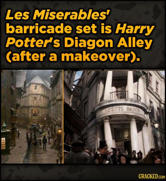 Iconic Movies You Didn't Know Reused Their Props And Sets - Les Miserables' barricade set is Harry Potter's Diagon Alley (after a makeover).