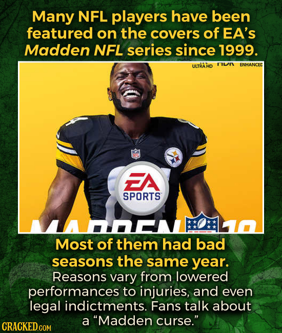 Many NFL players have been featured on the covers of EA's Madden NFL series since 1999. UUTRAHD FIUI ENHANCED FA SPORTS Most of them had bad seasons t