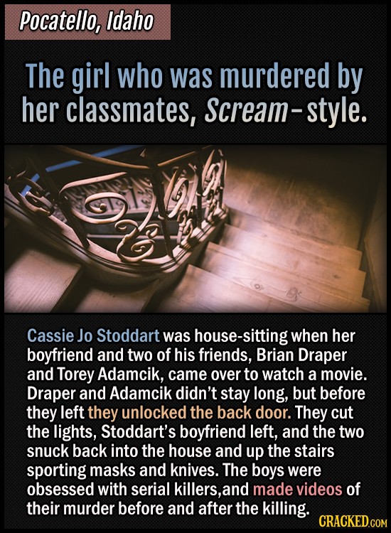 Pocatello, Idaho - The girl who was murdered by her classmates, Scream-style - Cassie Jo Stoddart was house-sitting when her boyfriend and two of his