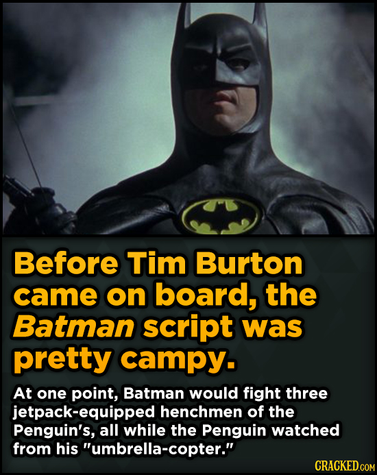 Bizarre Scenes That Almost Made It Into Famous Movies - Before Tim Burton came on board, the Batman script was pretty campy.
