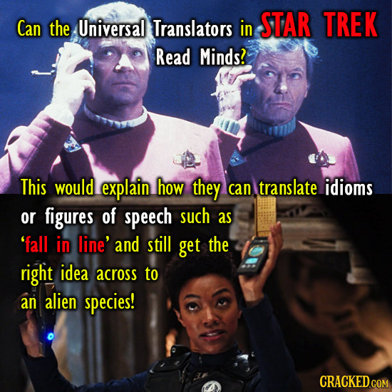 Can the Universal Translators in STAR TREK Read Minds? This would explain how they can translate idioms or figures of speech such as 'fall in line' an