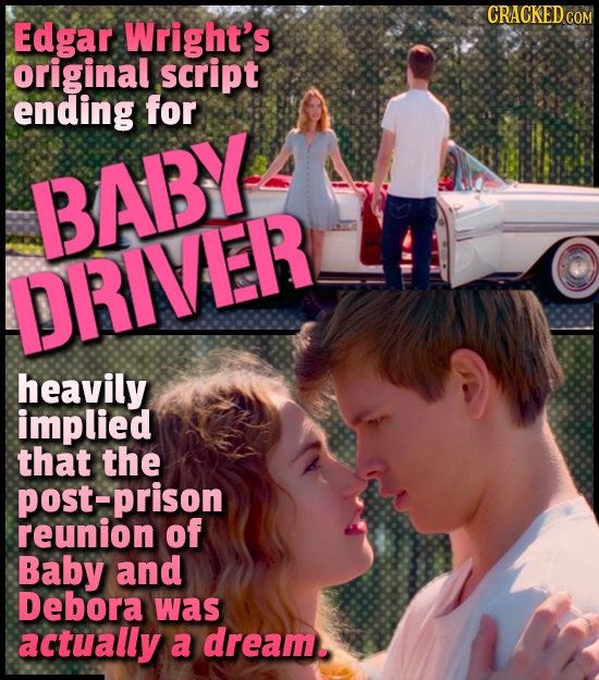 CRACKEDCON Edgar Wright's original script ending for BABY PRIVER heavily implied that the post-prison reunion of Baby and Debora was actually a dream.