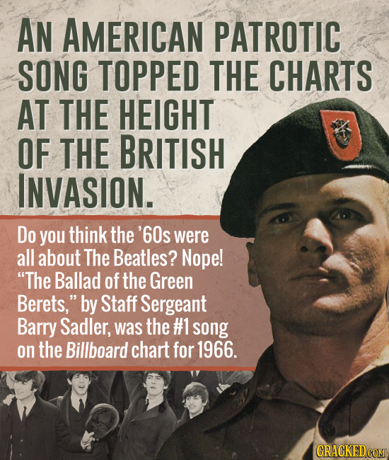 AN AMERICAN PATROTIC SONG TOPPED THE CHARTS AT THE HEIGHT OF THE BRITISH INVASION. Do you think the '60s were all about The Beatles? Nope! The Ballad