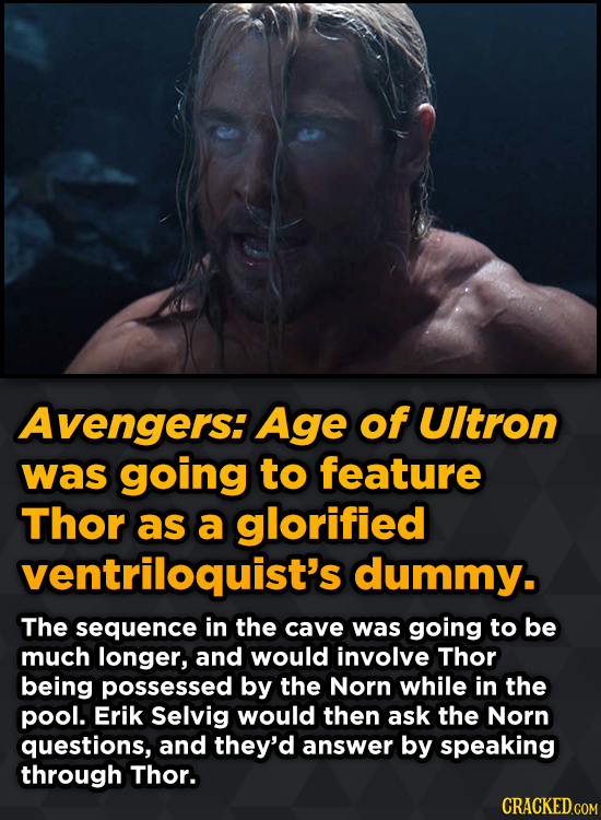 Bizarre Scenes That Almost Made It Into Famous Movies - Avengers: Age of UItron was going to feature Thor as a glorified ventriloquist's dummy.