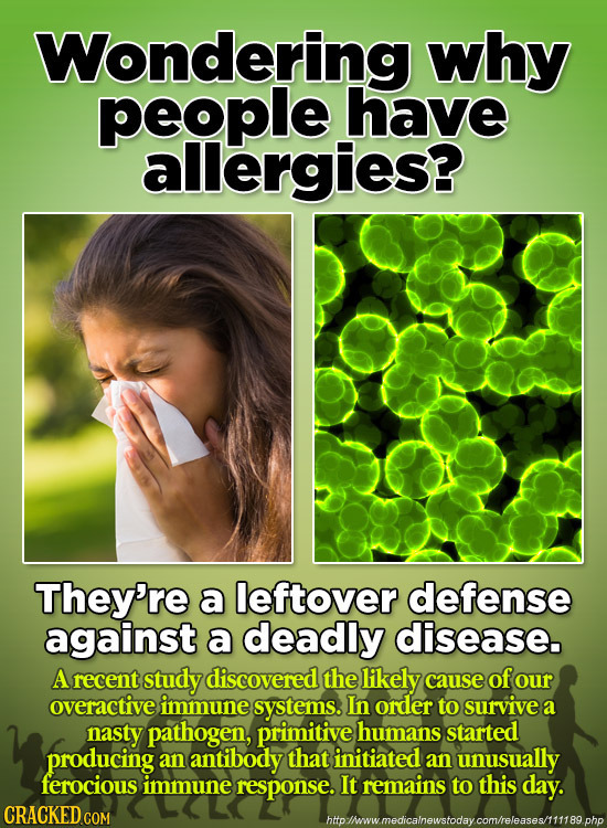 Wondering why people have allergies? They're a leftover defense against a deadly disease. A recent study discovered the likely cause of our overactive