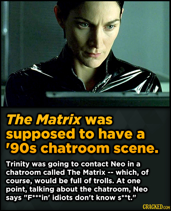 Bizarre Scenes That Almost Made It Into Famous Movies - The Matrix was supposed to have a '90s chatroom scene.