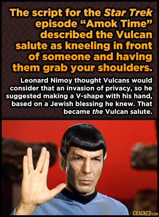 The script for the Star Trek episode Amok Time described the Vulcan salute as kneeling in front of someone and having them grab your shoulders. Leon