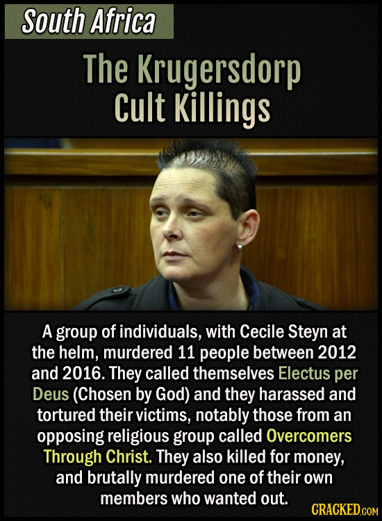 South Africa - The Krugersdorp Cult Killings - A group of individuals, with Cecile Steyn at the helm, murdered 11 people between 2012 and 2016. They c