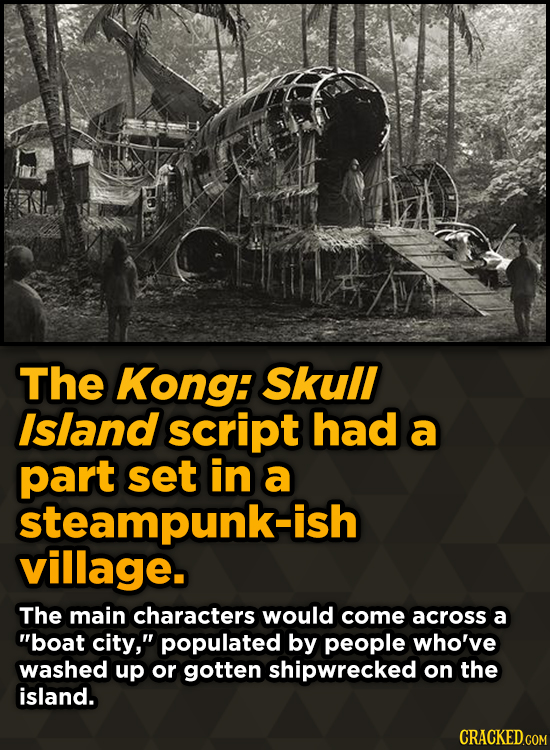 Bizarre Scenes That Almost Made It Into Famous Movies - The Kong: Skull Island script had a part set in a steampunk-ish village.
