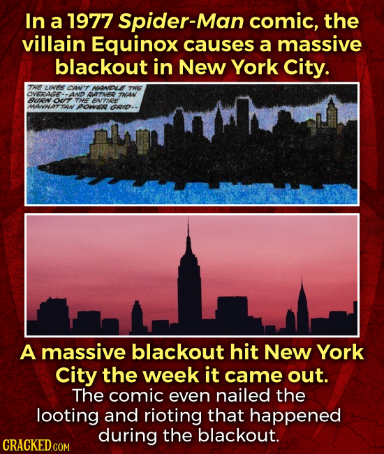 In a 1977 Spider-Ma comic, the villain Equinox causes a massive blackout in New York city. THE LINES CANT HADLE TWE OVERACE-- AND ATNER TAN BUEN ort T