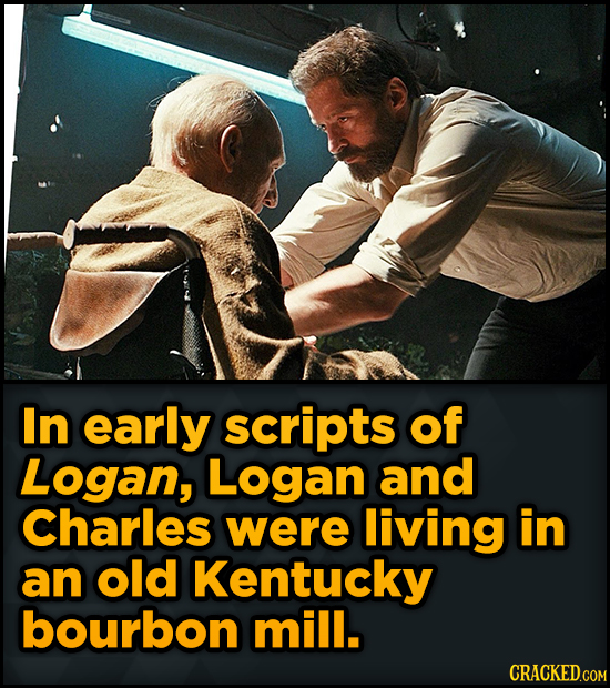 Bizarre Scenes That Almost Made It Into Famous Movies - In early scripts of Logan, Logan and Charles were living in an old Kentucky bourbon mill.