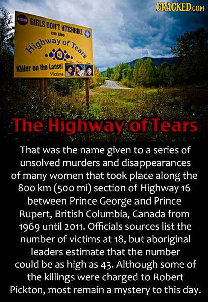 CRACKED.COM tapes GIRLS DONT HITCHHIKE o the of Tears Highway KIller on the Loose! Victims The Highway of Tears That was the name given to a series of