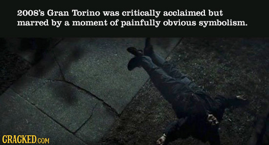 2008's Gran Torino was critically acclaimed but marred by a moment of painfully obvious symbolism.